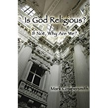 Is God Religious, if not why are we?
